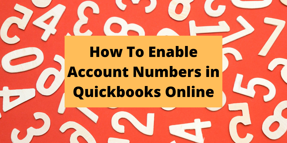 How to Enable Account Numbers in Quickbooks Online
